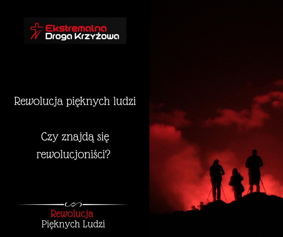 Rewolucja pięknych ludzi – Ekstremalna Droga Krzyżowa ruszy już niebawem